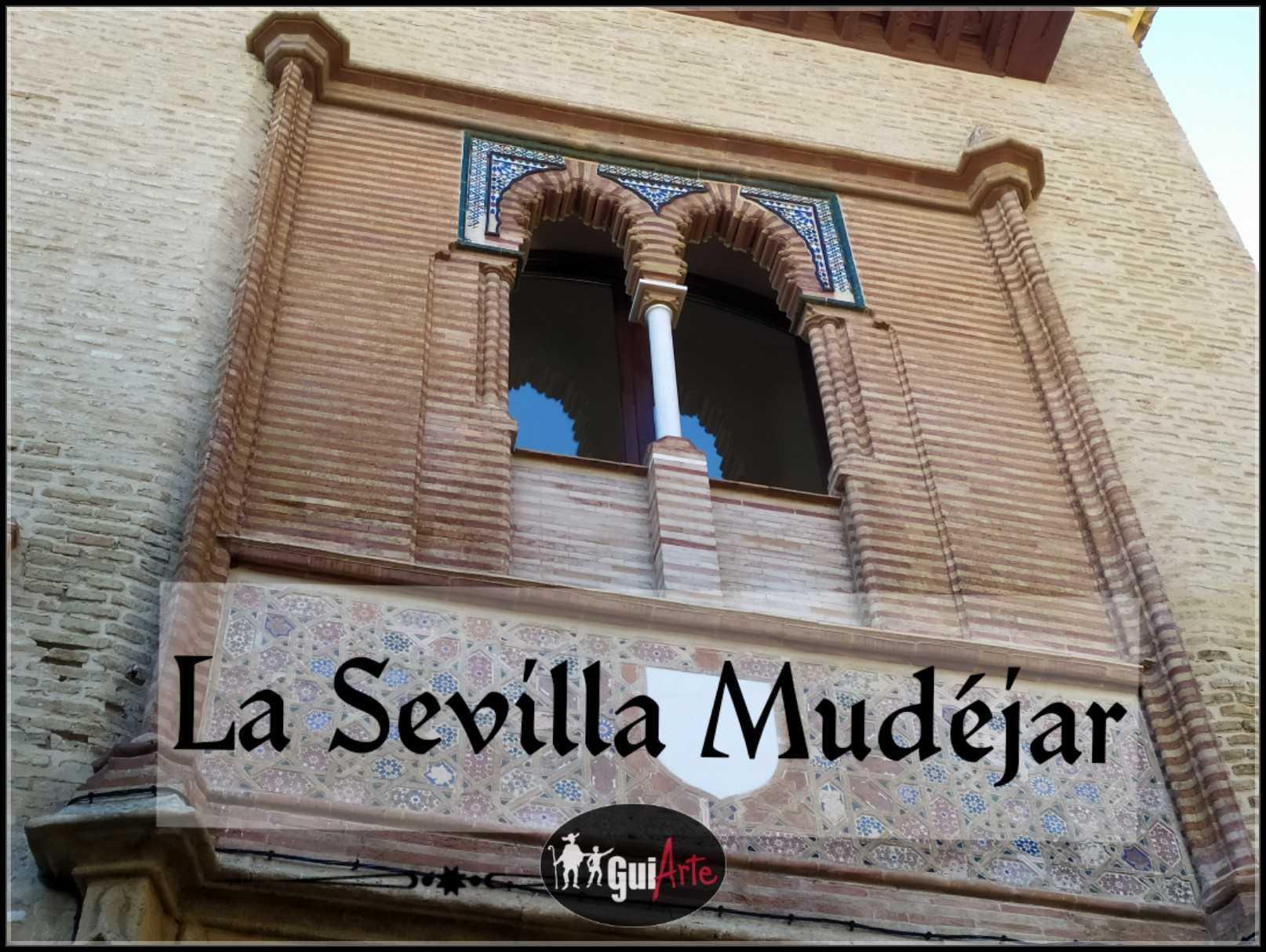 La Sevilla Mudéjar